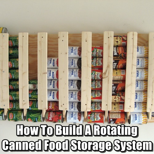 How To Build A Rotating Canned Food Storage System - SHTF & Prepping Central