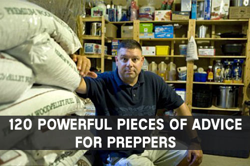120 Powerful Pieces Of Advice For Preppers