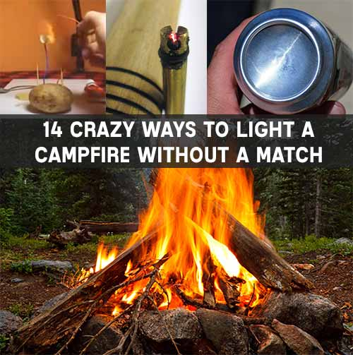 14 Ways To Light A Campfire Without A Match - Being able to stay warm, cook food and purify water is paramount to surviving any situation. This means you have to be able to start a fire, this is not so easy without a lighter or matches!