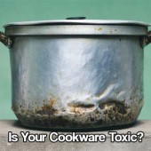 Is Your Cookware Toxic?