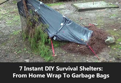 Shtf Shelter: 7 Instant DIY Survival Shelters: From Home Wrap To Garbage