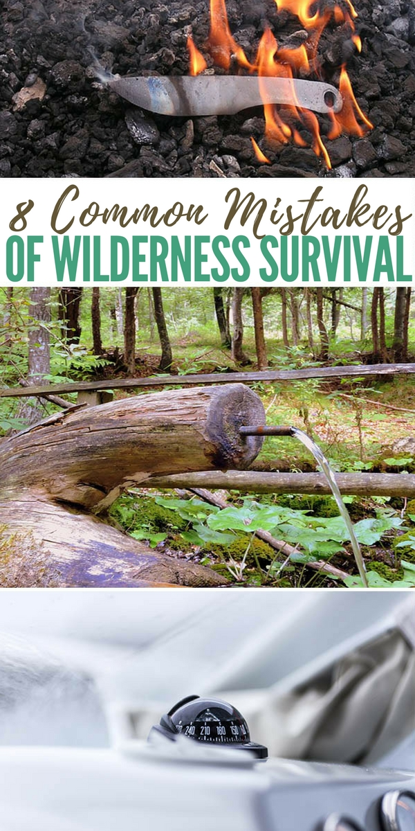8 Common Mistakes of Wilderness Survival - preparedness