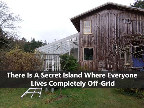 An Hour From Vancouver There Is A Secret Island Where Everyone Lives Completely Off-Grid