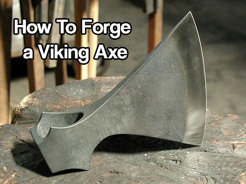 How To Forge a Viking Axe