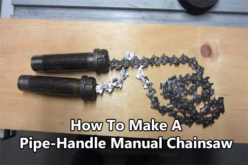 How To Make A Pipe-Handle Manual Chainsaw