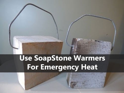 Use SoapStone Warmers For Emergency Heat