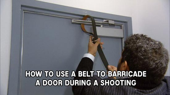 How to Use a Belt to Barricade a Door During a Shooting