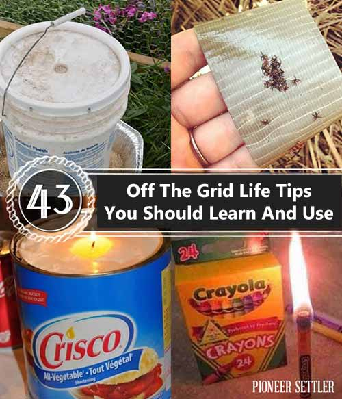 43 Off The Grid Life Tips You Should Learn And Use