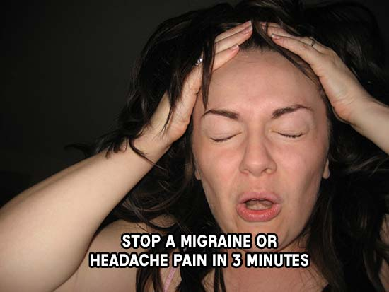 Stop A Migraine Or Headache Pain In 3 Minutes