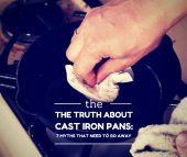 The Truth About Cast Iron Pans: 7 Myths That Need To Go Away - There are a few myths going around about cast iron pots and pans that I want to share with you today because they are a load of crock!