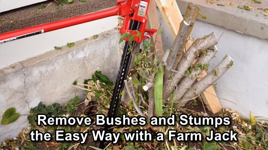Remove Bushes And Stumps The Easy Way With A Farm Jack