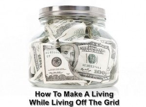 How To Make A Living While Living Off The Grid --Living off grid evokes memories of a humbler time, when we took care of ourselves using the resources found in our immediate surroundings. Taking the leap required to live either entirely or even partially off grid requires a significant amount of planning.