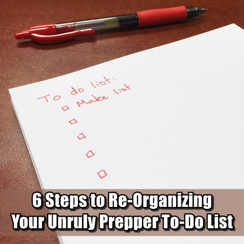6 Steps to Re-Organizing Your Unruly Prepper To-Do List