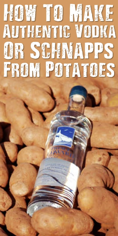 How To Make Authentic Vodka Or Schnapps From Potatoes - You can make your own vodka and store it as a barter item. Alcohol will be in short supply and in a SHTF situation, people will be desperate to get away from all the calamity and chaos, so alcohol will be top on peoples to get list.
