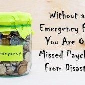 Without an Emergency Fund You Are One Missed Paycheck From Disaster