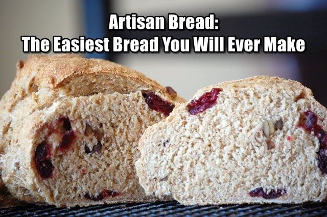 Artisan Bread: The Easiest Bread You Will Ever Make