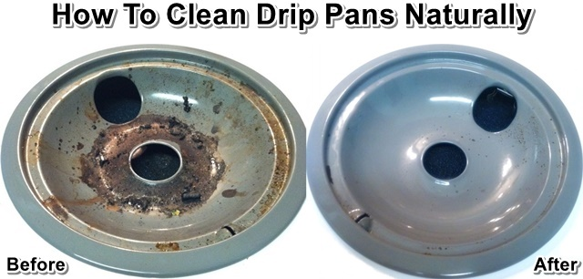 How To Clean Drip Pans Naturally Shtf Prepping