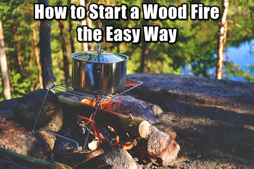 How to Start a Wood Fire the Easy Way
