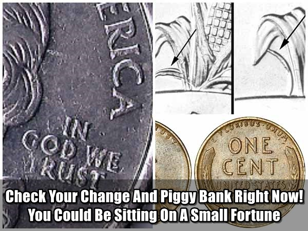 Check Your Change And Piggy Bank Right Now!