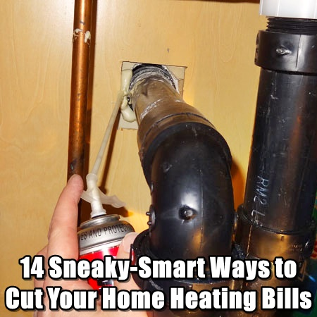 14 Sneaky-Smart Ways to Cut Your Home Heating Bills