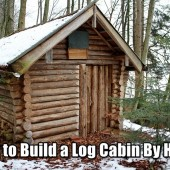 How to Build a Log Cabin By Hand