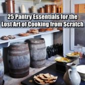 25 Pantry Essentials for the Lost Art of Cooking from Scratch