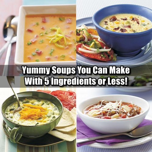 Yummy Soups You Can Make With 5 Ingredients Or Less