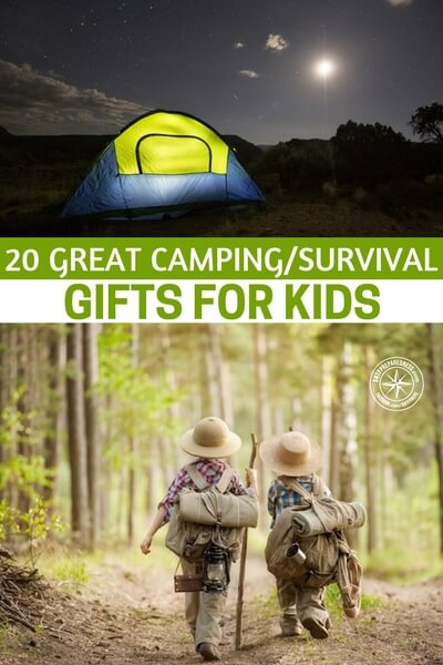 20 Great Camping/Survival Gifts for Kids - No more using a gift for a week and then tossing it in the corner of their closet. This stuff will get used. And - almost every one of these things are also fun and useful even when you're not camping too.