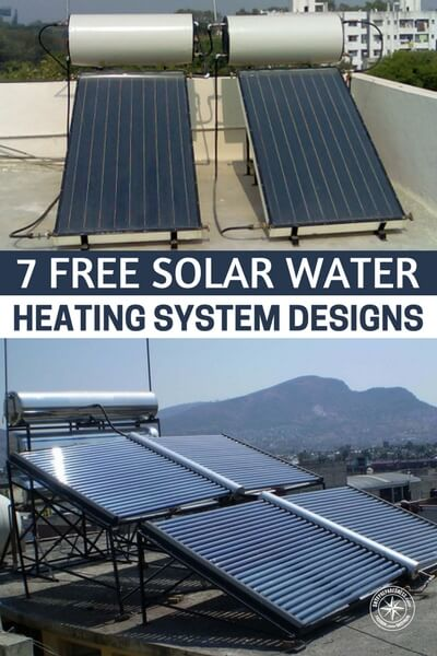 7 Free Solar Water Heating System Designs - You can explore the various types of solar water heater designs, follow the guidelines and build an easy and affordable solar hot water heater.