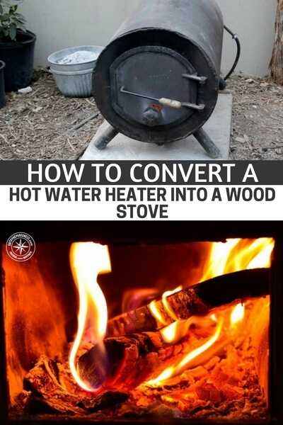 How To Convert a Hot Water Heater Into a Wood Stove -I found a great tutorial on how to make your own wood stove from a water over on instructables and I have to say... I love this one. I have seen so many over the years but this is a great off the grid wood stove. This is a permanent stove that will heat a room no problem and cook food and boil water easily.