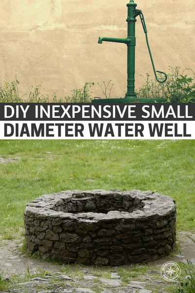 DIY Inexpensive Small Diameter Water Well - I would prefer to have my own well for everyday use, only because it would save a lot of money of the years and I wouldn't be reliant on the grid. Read on to see how you can make this small diameter water well for cheap and save a ton of money on your water bill!