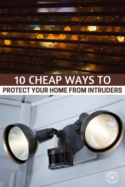 10 Cheap Ways to Protect Your Home from Intruders - Believe it or not, a burglary happens in the United States once every 15 SECONDS. And no home is immune from this statistic. In many of these burglaries, the intruders use lethal force to get what they want. If you're not prepared, you could easily become another statistic.
