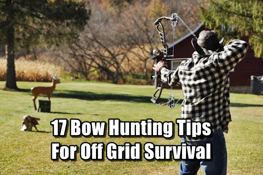 17 Bow Hunting Tips For Off Grid Survival