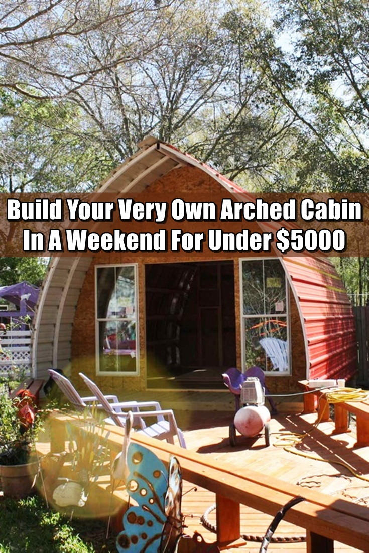 Do It Yourself Cabin Plans Free Small Cabin Plans Small: Build Your Very Own Arched Cabin In A Weekend For Under