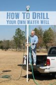 How To Drill Your Own Water Well - You can drill your own shallow water well using PVC and household water hoses. It is a cheap and effective way to dig your own well. Image Credit: drillyourownwell