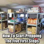 How To Start Prepping: The Five First Steps - Prepping is a lifestyle, it's not a hobby that you can learn overnight. Whether you are preparing for an economic collapse, digging in for the long haul after a natural disaster or supplying yourself for the end of the world, making the right choices will give you a distinct advantage.