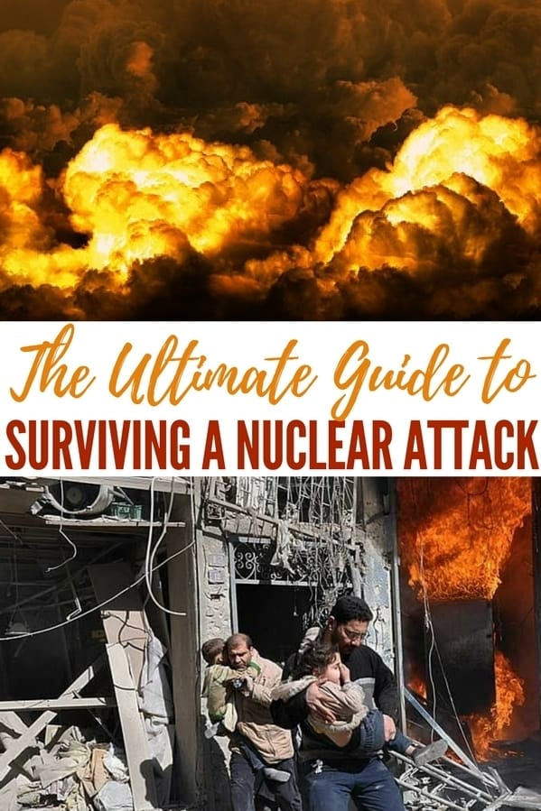 The Ultimate Guide to Surviving a Nuclear Attack - How likely is a nuclear attack to occur in our lifetime? Nobody can answer that for sure. But there's one thing that can be said for certain: if it happens and you're unprepared, you're as good as dead
