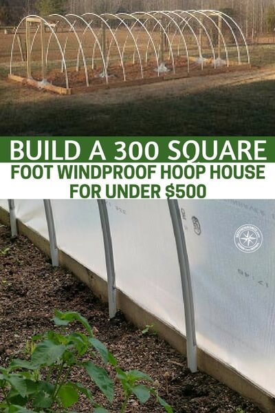 Build A 300 Square Foot Windproof Hoop House For Under $500 - This design is special because it's said to be windproof. I live in an area where we get battered by strong winds pretty much all year round. I needed this in my garden this spring. I am so happy I found this because I will be building this. Maybe even a little bigger.