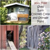 300+ Shed, Barn, Chicken Coop and Storage Plans — This is the mother load of free plans for sheds, barns, chicken coops, storage and pretty much any other plan you can think of! Spring is here so that means you need a great looking DIY greenhouse or fence plan to keep you busy.