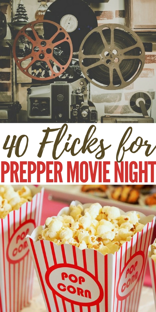 40 Flicks for Prepper Movie Night - It engages our love for critical thinking while allowing us to take a break from our everyday activities.