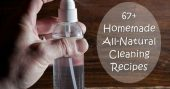 67+ Homemade All-Natural Cleaning Recipes — At some point in a persons life, you want to get rid of all the nasty chemicals and toxins in regular store bought cleaners and just go natural. That happened to me about 2 years ago and I haven't looked back since.