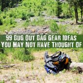 99 Bug Out Bag Gear Ideas You May Not Have Thought Of