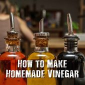 How to Make Homemade Vinegar - Vinegar is one of those things that generally sits in the cupboard and is only used a couple times a year and usually for special dishes. Once upon a time, people new how to make vinegar on their own and used it for cooking, food preservation, cleaning, and for medicinal uses as well!