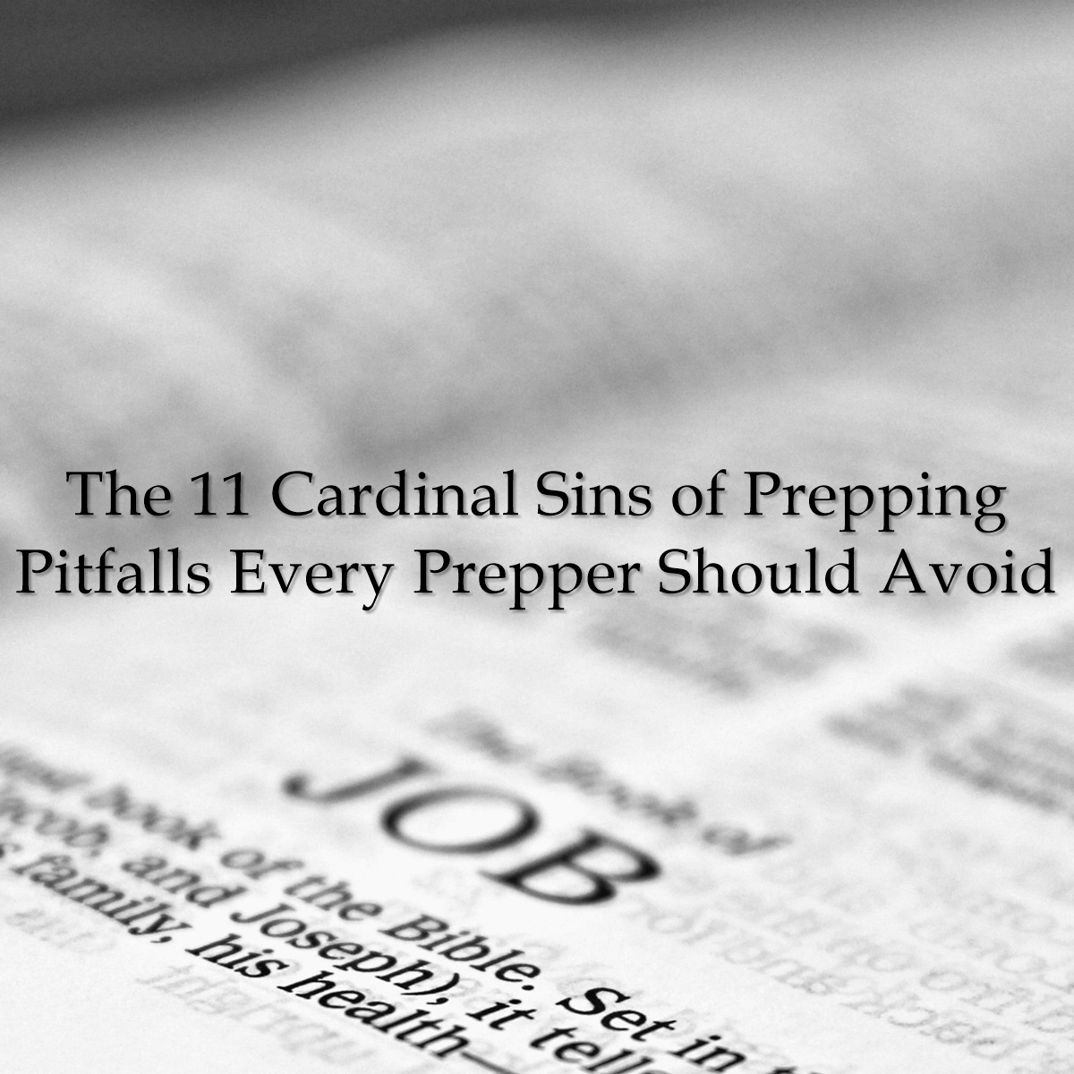 The 11 Cardinal Sins of Prepping - Pitfalls Every Prepper Should Avoid