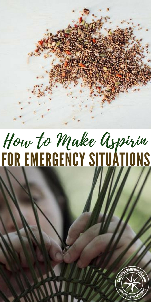 How to Make Aspirin For Emergency Situations - Knowing how to make aspirin in a SHTF or emergency situation could be a god send!