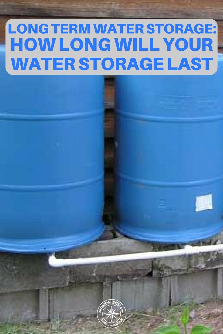 & Long Term Water Storage: How Long Will Your Water Storage Last