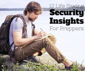 12 Life Saving Security Insights For Preppers - Keeping an open mind will be the only thing that gives you the adaptability that survival demands. You will need skill and luck to deal with the unforeseen. Skill you can get. Luck is a different animal altogether, but luck favors the prepared.