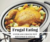Frugal Eating At Its Finest: Over 100 Crock Pot Recipes & Ideas - If you want to eat more real foods, I mean NON processed meats. This is for you. You will save a ton of money eating this way and its really easy to make each and every one of the dishes provided.