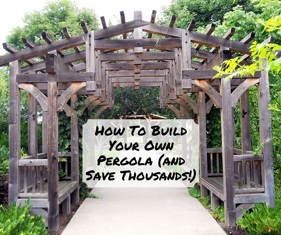 How to build your own pergola outdoor goods for Build your own building