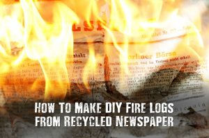How To Make DIY Fire Logs from Recycled Newspaper